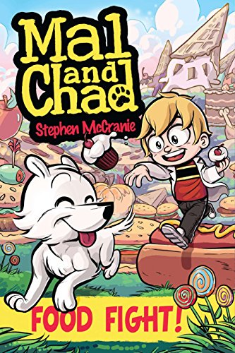 Food Fight!: Mal and Chad Book 2 By Stephen McCranie