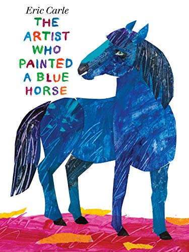 The Artist Who Painted a Blue Horse von Eric Carle