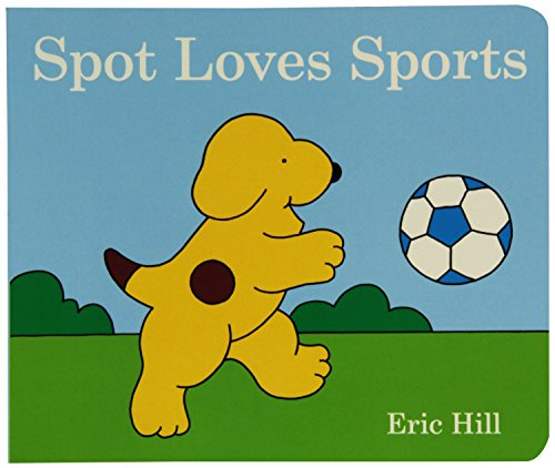 Spot Loves Sports By Eric Hill