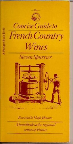 The Academie Du Vin Concise Guide to French Country Wines By Steven Spurrier