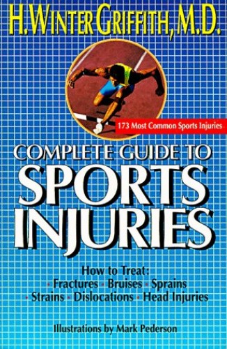 The Complete Guide to Sports Injuries By H. Winter Griffith