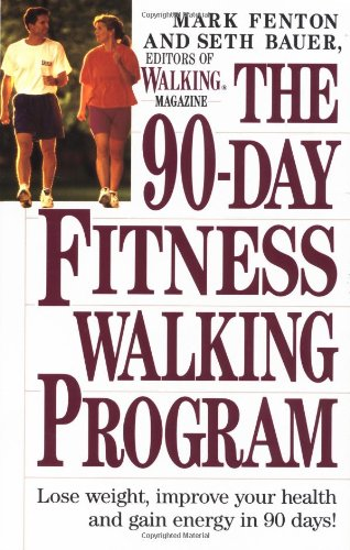 90-Day Fitness Walking Program By Mark & Bauer Seth Fenton