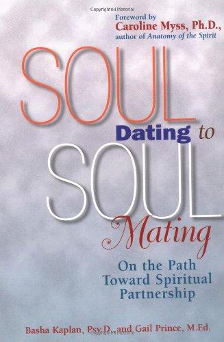 Soul Dating to Soul Mating By Basha Kaplan