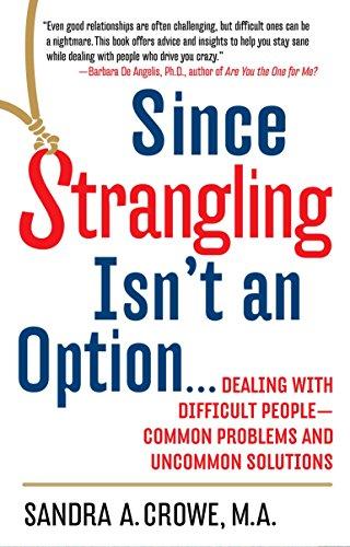Since Strangling Isn't an Option... By Sandra A Crowe