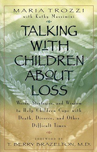 Talking with Children about Loss By Maria Trozzi