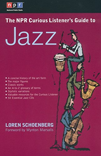 The NPR Curious Listener's Guide to Jazz By Loren Schoenberg