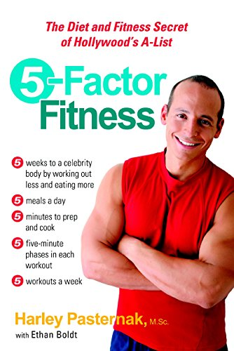 5 Factor Fitness: The Diet and Fitness Secret of Hollywood's A-List By Harley Pasternack