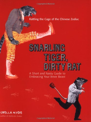 Snarling Tiger, Dirty Rat By Stella Hyde