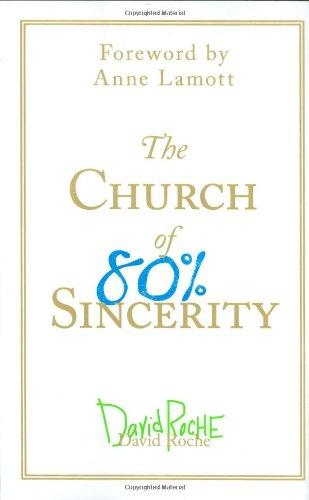 Church of 80 Percent Sincerity By David Roche