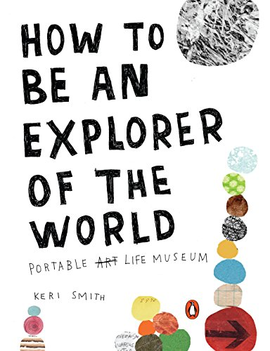How To Be An Explorer of the World: Portable Life Mus... by Keri Smith Paperback