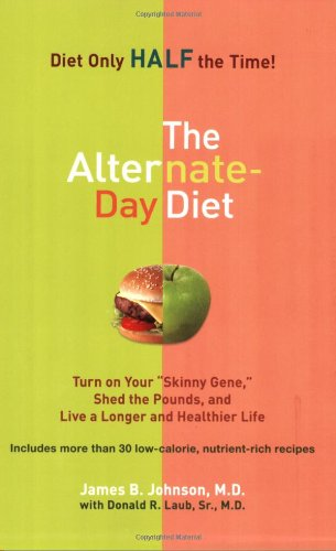 The Alternate-day Diet By James B. Johnson