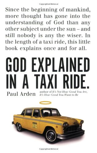 God Explained in a Taxi Ride. By Paul Arden