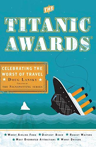 The Titanic Awards By Doug Lansky (Doug Lansky)