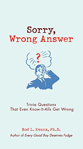 Sorry, Wrong Answer By Rod L. Evans