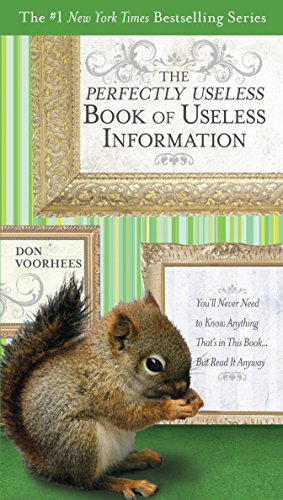 The Perfectly Useless Book of Useless Information By Don Voorhees (Don Voorhees)