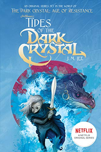 Tides of the Dark Crystal #3 By J. M. Lee