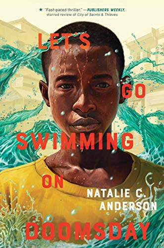Let's Go Swimming on Doomsday By Natalie C Anderson