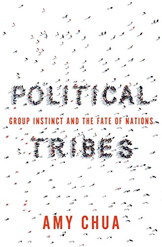 Political Tribes By Amy Chua