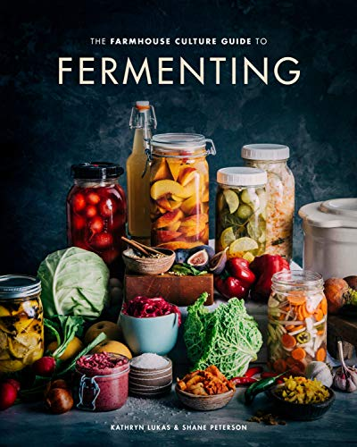 The Farmhouse Culture Guide to Fermenting By Kathryn Lukas