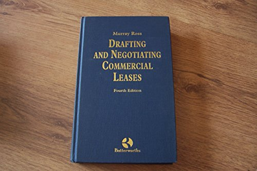 Drafting and Negotiating Commercial Leases By Murray J Ross
