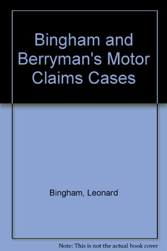 Bingham and Berryman's Motor Claims Cases By Leonard Bingham