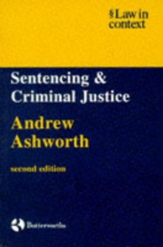 Ashworth: Sentencing and Criminal Justice By Andrew Ashworth, QC