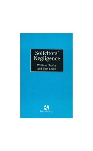 Solicitors' Negligence By William Flenley, QC