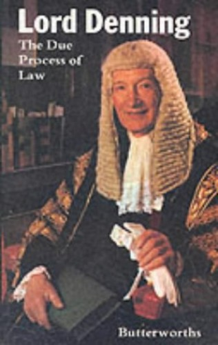 The Due Process of Law By Alfred Denning (Baron Denning)