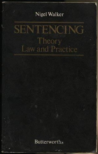 Sentencing By Nigel Walker