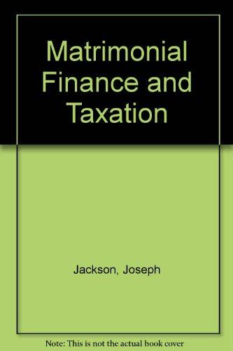 Matrimonial Finance and Taxation By Joseph Jackson