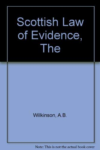 The Scottish Law of Evidence By A.B. Wilkinson