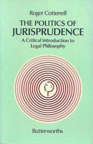 Politics of Jurisprudence By Roger Cotterrell