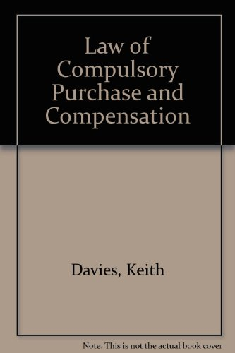 Law of Compulsory Purchase and Compensation By Keith Davies