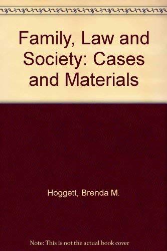 Family, Law and Society By Brenda M. Hoggett
