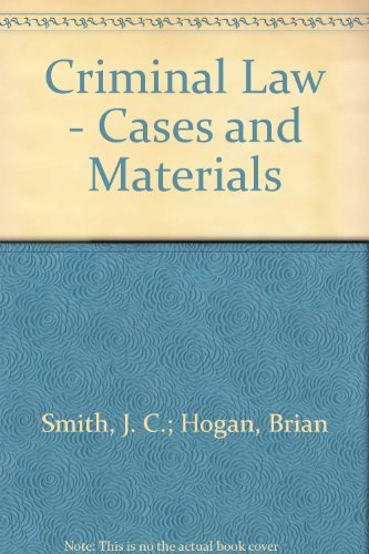 Criminal Law - Cases and Materials