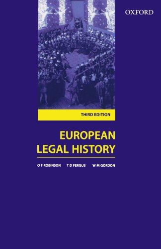 European Legal History By O. F. Robinson (Reader in Law, University of Glasgow)