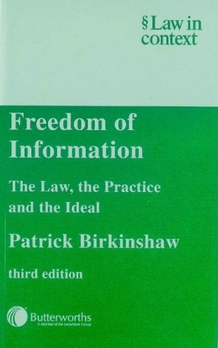 Freedom of Information: The Law, the Practice and the Ideal by Patrick Birkinshaw