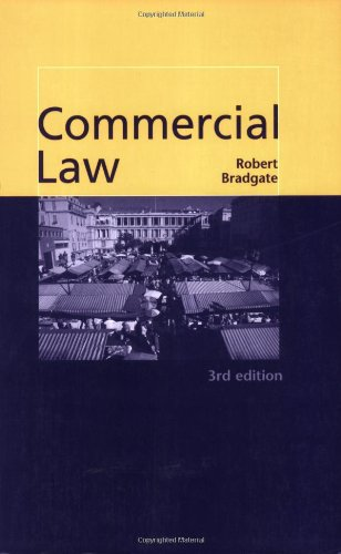 Commercial Law By Robert Bradgate (Reader in Commercial Law, University of Sheffield)