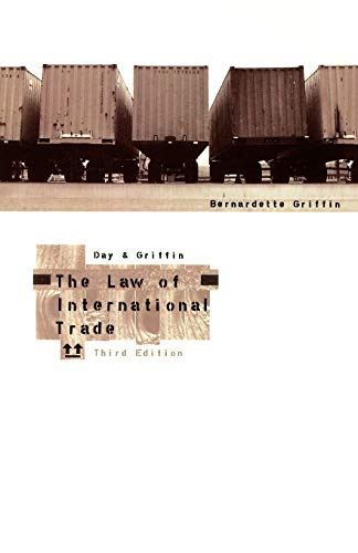 The Law of International Trade By Bernardette Griffin (Director, The College of Law, Birmingham)