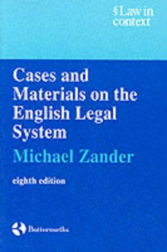Cases and Materials on the English Legal System by Michael Zander
