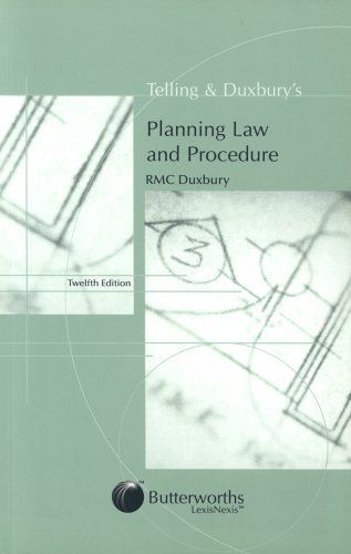 Telling and Duxbury's Planning Law and Procedure By A.E. Telling
