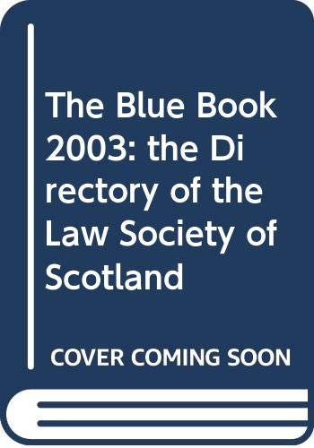 The Blue Book 2003: the Directory of the Law Society of Scotland