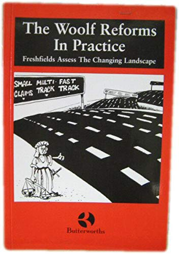 The Woolf Reforms and Practice By Paul Bowden