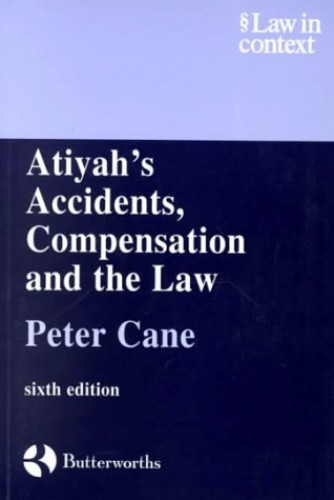 Atiyah's Accidents, Compensation and the Law (Law in Context) By Peter Cane (Australian National University, Canberra)