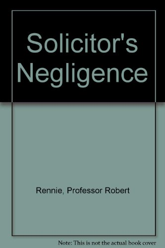 Solicitor's Negligence By Professor Robert Rennie