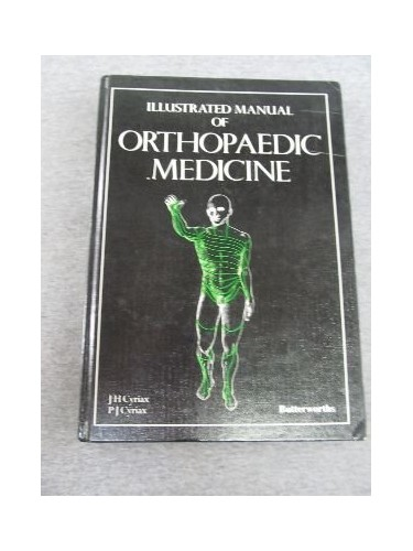 Illustrated Manual of Orthopaedic Medicine By James H. Cyriax