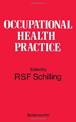 Occupational Health Practice By Volume editor R.S.F. Schilling