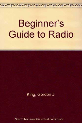 Beginner's Guide to Radio By Gordon J. King