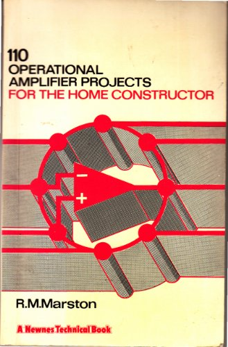110 Operational Amplifier Projects for the Home Constructor By R.M. Marston