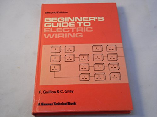 Beginner's Guide to Electric Wiring By Francis Guillou